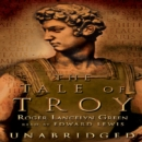 The Tale of Troy : Retold from the Ancient Authors - eAudiobook