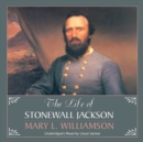 The Life of Stonewall Jackson - eAudiobook