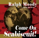 Come on Seabiscuit! - eAudiobook