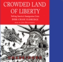 Crowded Land of Liberty : Solving America's Immigration Crisis - eAudiobook