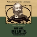 Karl Marx: Das Kapital : From Capitalist Exploitation to Communist Revolution - eAudiobook