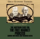 The Austrian Case for the Free Market Process : Ludwig von Mises and Friedrich Hayek - eAudiobook