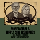 Monetarism and Supply Side Economics : Free Market Thought in the 20th Century - eAudiobook