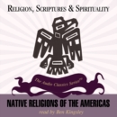 Native Religions of the Americas - eAudiobook