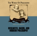 Descartes, Bacon, and Modern Philosophy - eAudiobook
