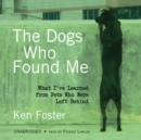 The Dogs Who Found Me - eAudiobook