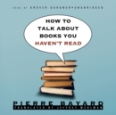 How to Talk about Books You Haven't Read - eAudiobook