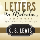 Letters to Malcolm : Chiefly on Prayer - eAudiobook
