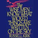 The Wise Men Know What Wicked Things Are Written on the Sky - eAudiobook