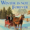Winter Is Not Forever - eAudiobook