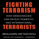 Fighting Terrorism : How Democracies Can Defeat Domestic and International Terrorism - eAudiobook