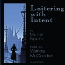 Loitering with Intent - eAudiobook