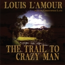 The Trail to Crazy Man - eAudiobook