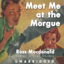 Meet Me at the Morgue - eAudiobook