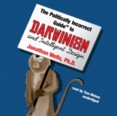 The Politically Incorrect Guide to Darwinism and Intelligent Design - eAudiobook