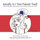 Actually, It Is Your Parents' Fault - eAudiobook