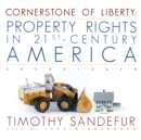 Cornerstone of Liberty : Property Rights in 21st-Century America - eAudiobook