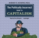 The Politically Incorrect Guide to Capitalism - eAudiobook