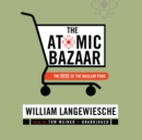 The Atomic Bazaar - eAudiobook