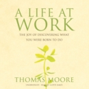 A Life at Work - eAudiobook