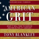 American Grit : What It Will Take to Survive and Win in the 21st Century - eAudiobook