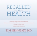 Recalled to Health : Free Yourself from a Self-Imposed Prison of Bad Habits - eAudiobook