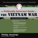 The Politically Incorrect Guide to the Vietnam War - eAudiobook