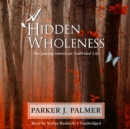 A Hidden Wholeness - eAudiobook