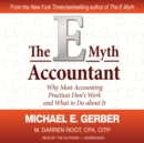 The E-Myth Accountant : Why Most Accounting Practices Don't Work and What to Do about It - eAudiobook