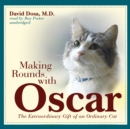 Making Rounds with Oscar : The Extraordinary Gift of an Ordinary Cat - eAudiobook