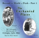 The Enchanted Places : Beyond the World of Pooh, Part 1 - eAudiobook