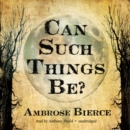 Can Such Things Be? - eAudiobook