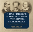 The Dab of Dickens, The Touch of Twain, and The Shade of Shakespeare - eAudiobook