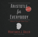 Aristotle for Everybody : Difficult Thought Made Easy - eAudiobook
