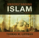 Understanding Islam, Revised Edition : An Introduction to the Muslim World - eAudiobook