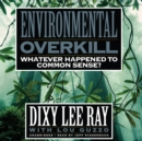 Environmental Overkill : Whatever Happened to Common Sense? - eAudiobook