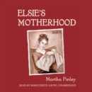 Elsie's Motherhood - eAudiobook