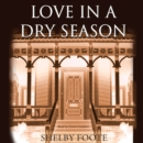 Love in a Dry Season - eAudiobook
