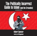 The Politically Incorrect Guide to Islam (and the Crusades) - eAudiobook