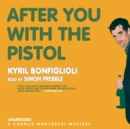 After You with the Pistol : A Charlie Mortdecai Mystery - eAudiobook