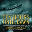 Ten Hours until Dawn - eAudiobook