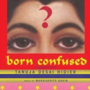 Born Confused - eAudiobook