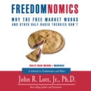 Freedomnomics : Why the Free Market Works and Other Half-Baked Theories Don't - eAudiobook