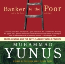 Banker to the Poor : Micro-Lending and the Battle against World Poverty - eAudiobook