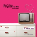 Don't You Forget about Me : A Novel - eAudiobook