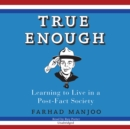 True Enough - eAudiobook