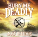 Burn Me Deadly - eAudiobook