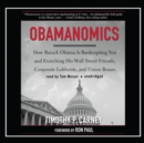 Obamanomics : How Barack Obama Is Bankrupting You and Enriching His Wall Street Friends, Corporate Lobbyists, and Union Bosses - eAudiobook