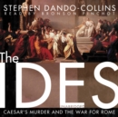 The Ides : Caesar's Murder and the War for Rome - eAudiobook