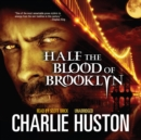 Half the Blood of Brooklyn - eAudiobook